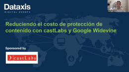 Lowering content protection costs with castLabs and Google's Widevine CAS